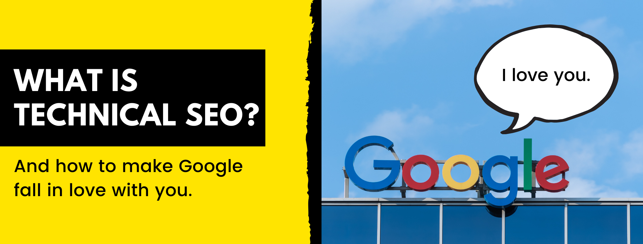 What is technical SEO? Make Google fall in love with your website.